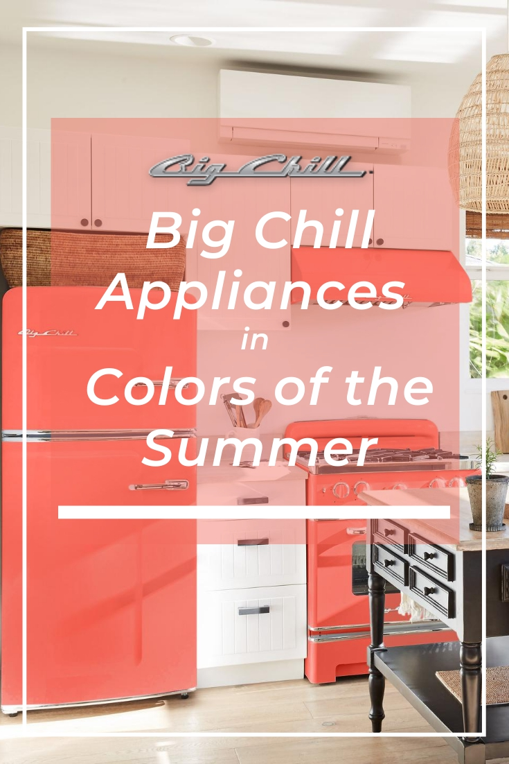 Big Chill Appliances in Colors of the Summer