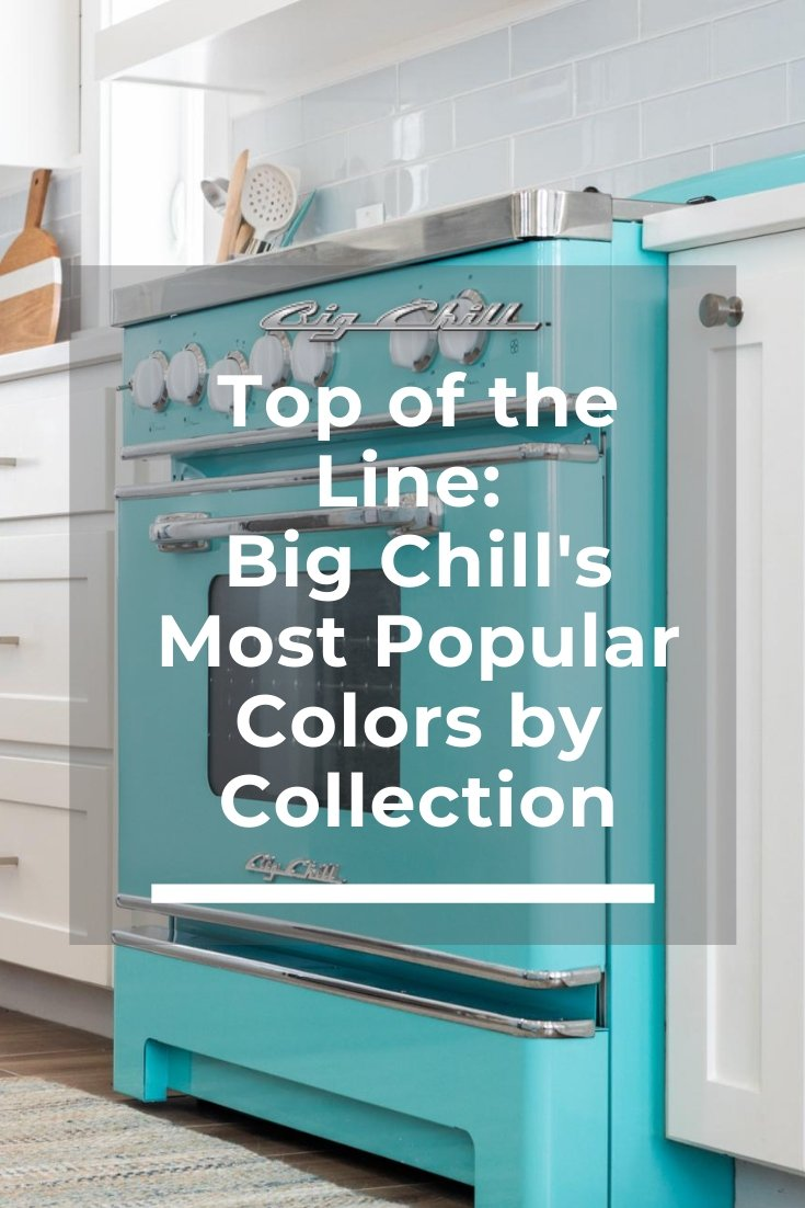 Top of the Line: Big Chill's Most Popular Colors by Collection