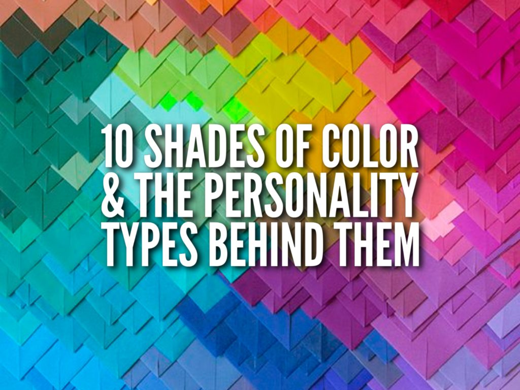 10 Shades Of Color The Personality Types Behind Them