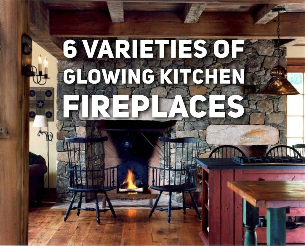 6 varieties of glowing kitchen fireplaces - Kitchen Fireplace