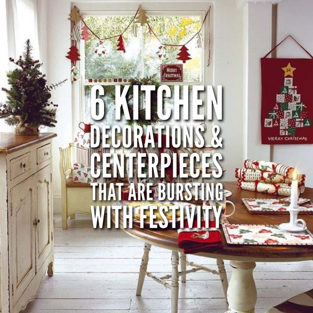 6 Kitchen Decorations & Centerpieces That Are Bursting With Festivity
