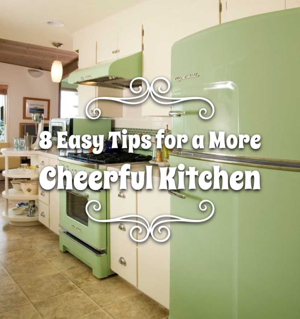 8 Easy Tips for a More Cheerful Kitchen