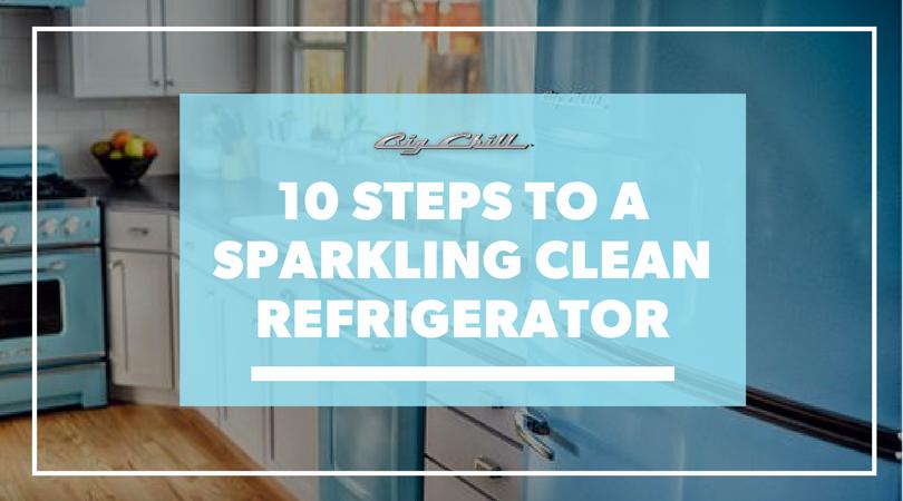 10 Steps to a Sparkling Clean Refrigerator