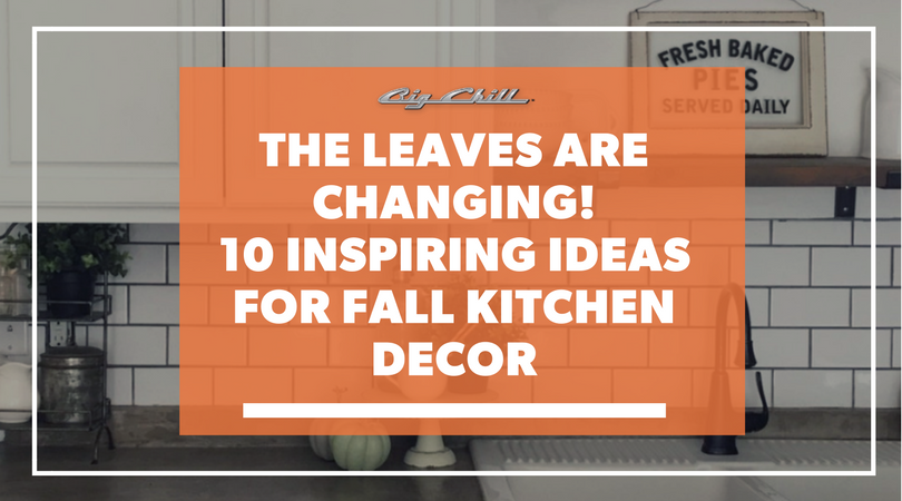 The Leaves Are Changing! 10 Inspiring Ideas for Fall Kitchen Decor