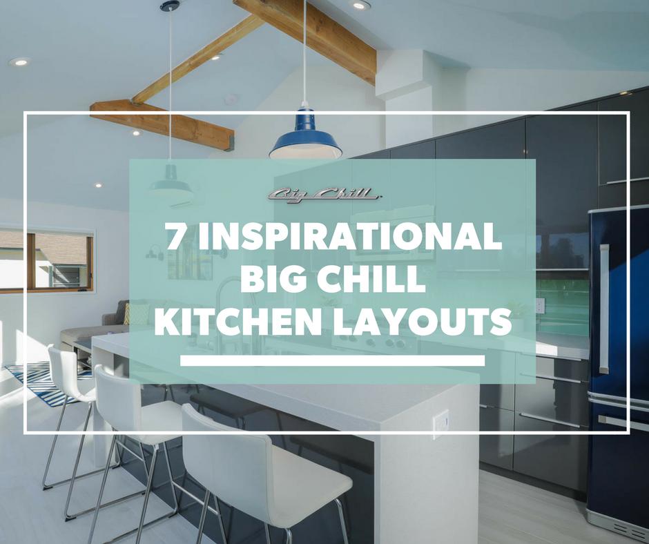 7 Inspirational Big Chill Kitchen Layouts (Part 1)
