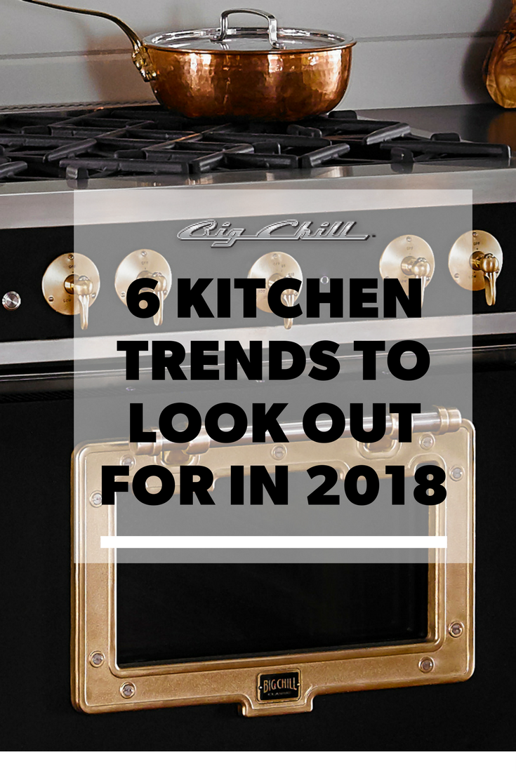 6 Kitchen Trends to Look Out for in 2018