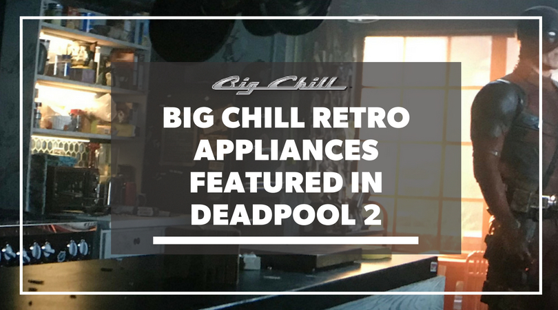 Big Chill Retro Appliances Featured in Deadpool 2