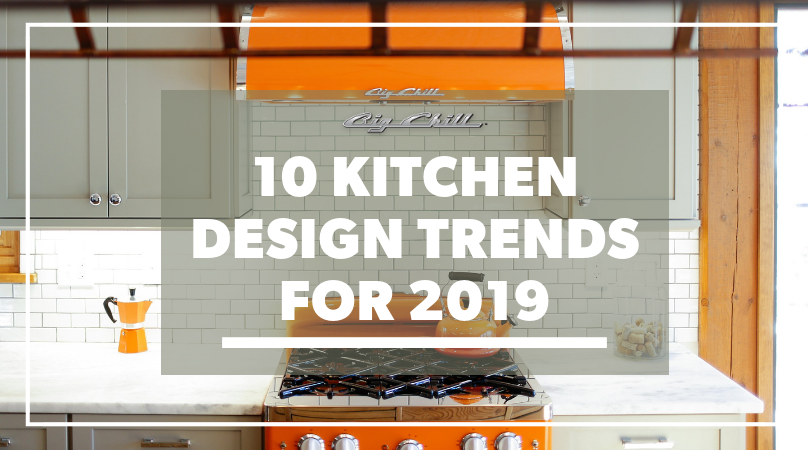 10 Kitchen Design Trends for 2019