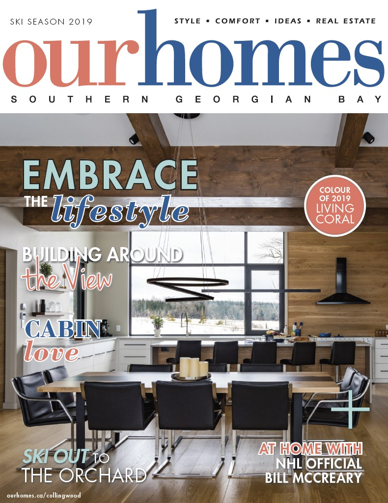 OUR HOMES Southern Georgian Bay – Winter 2019
