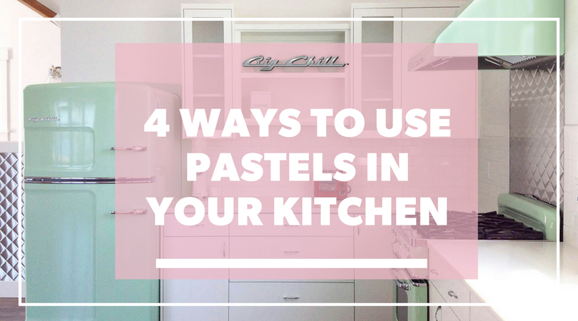 4 Ways to Use Pastels in Your Kitchen