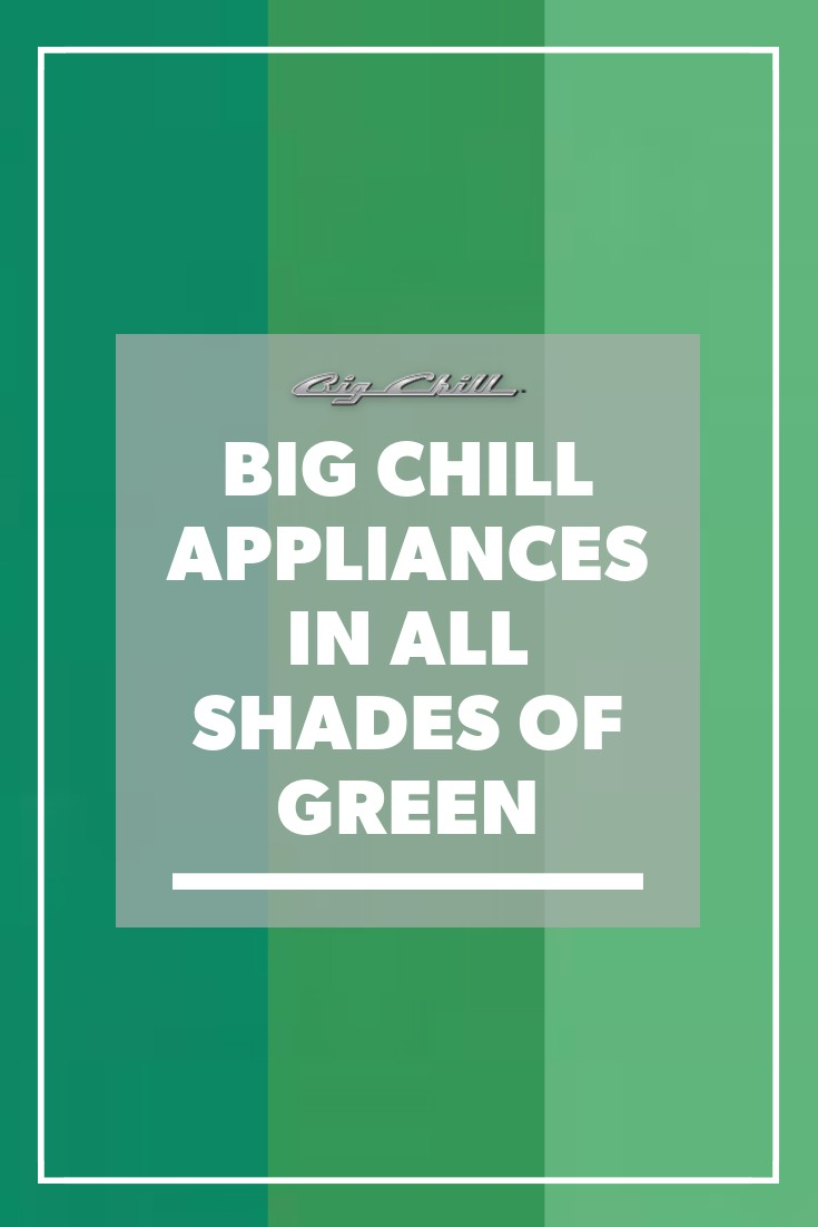 Big Chill Appliances In All Shades Of Green