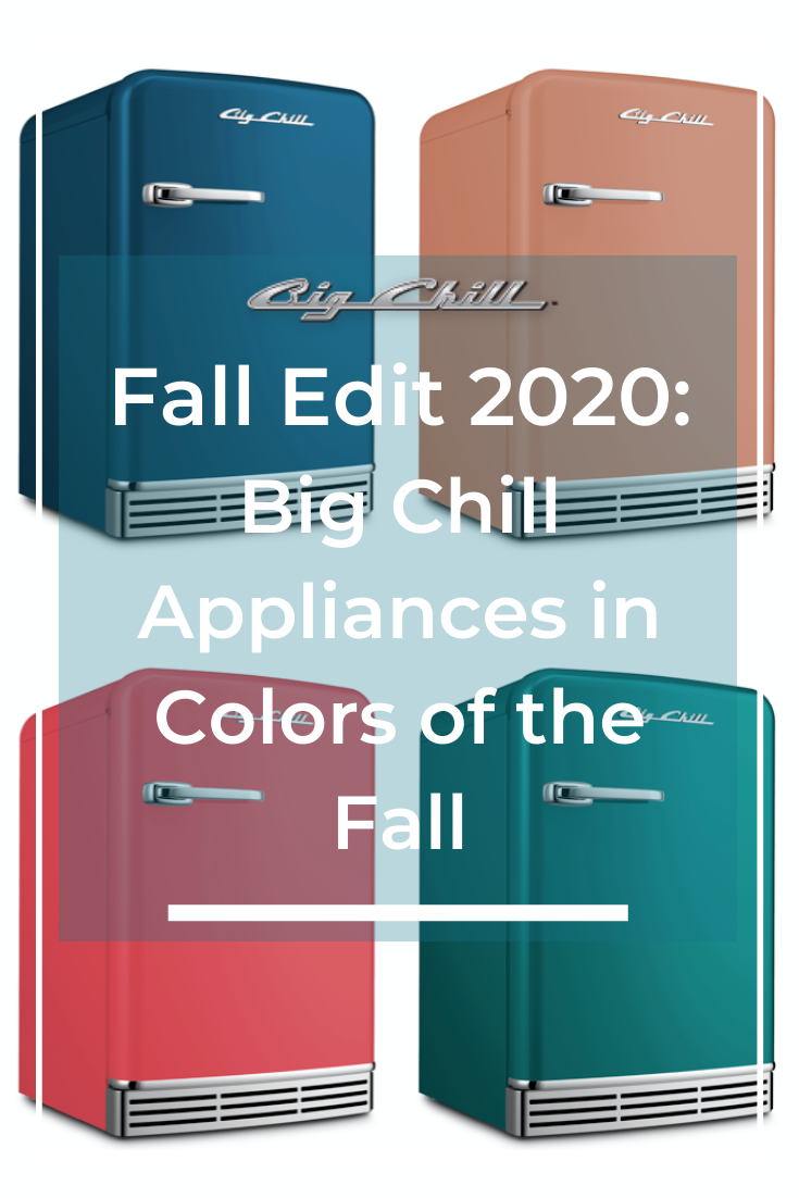 Fall Edit 2020: Big Chill Appliances in Colors of the Fall